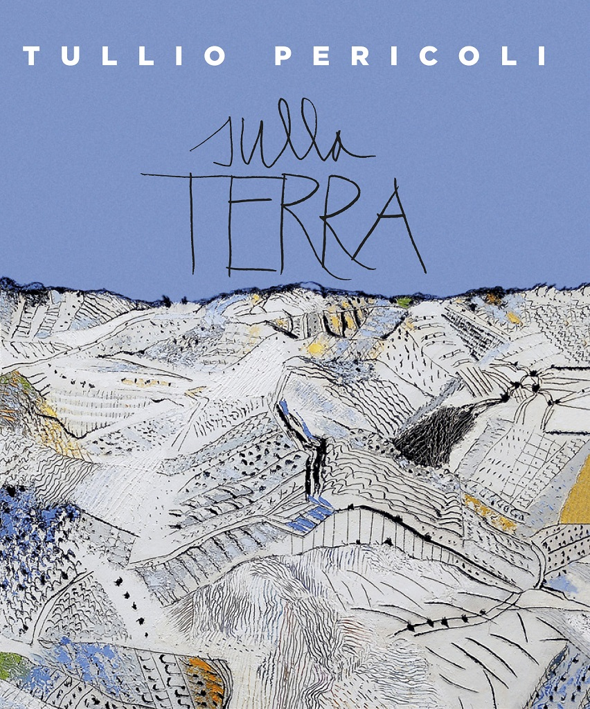 Tullio Pericoli. Sulla Terra 1995-2015