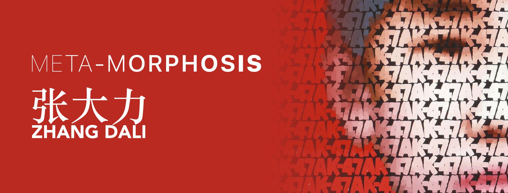META-MORPHOSIS – ZHANG DALI