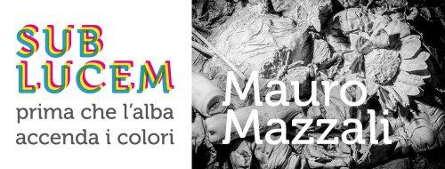 Sub Lucem – prima che l'alba accenda i colori, di Mauro Mazzali