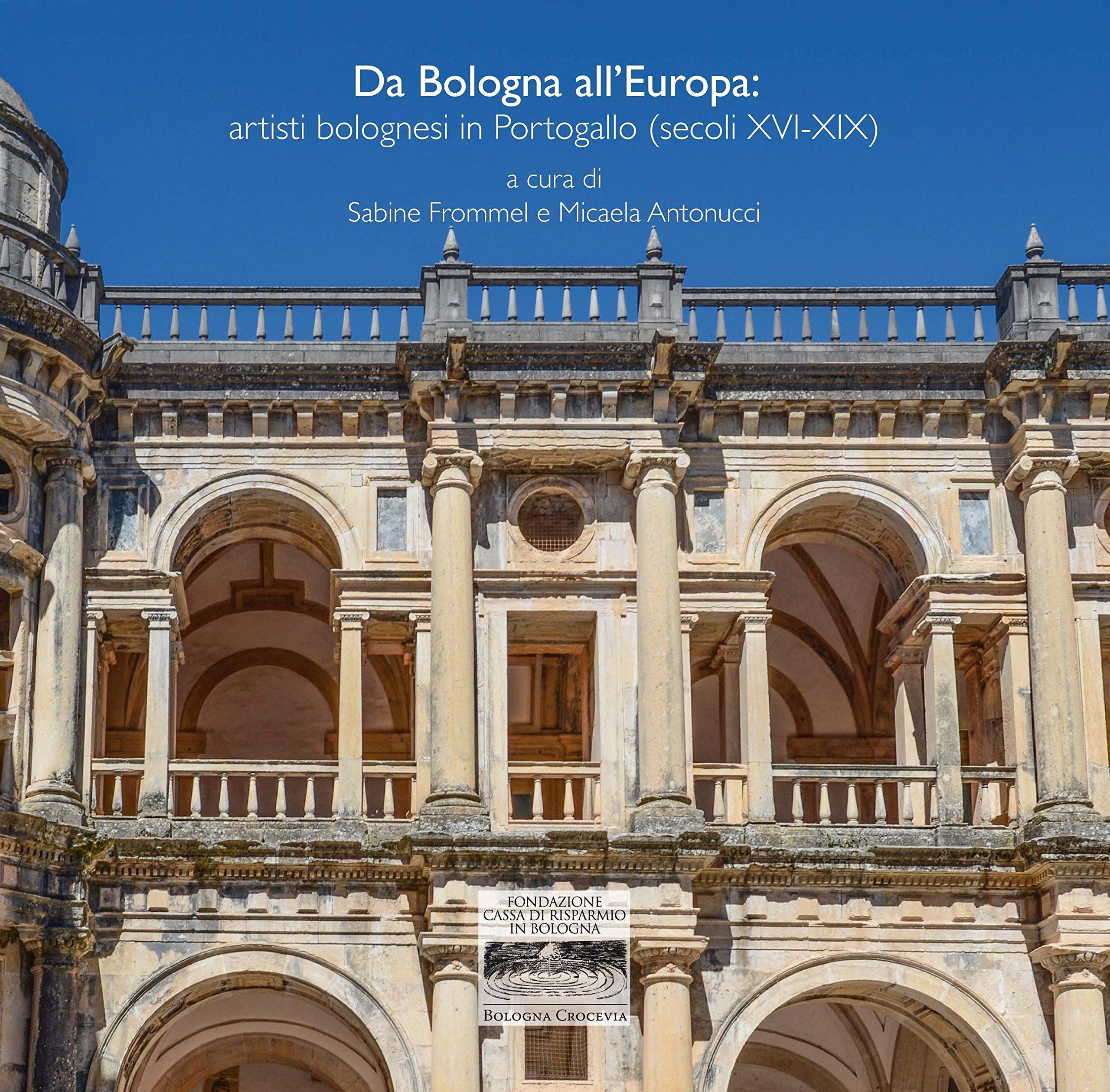 Presentazione del volume: Da Bologna all'Europa: artisti Bolognesi in Portogallo