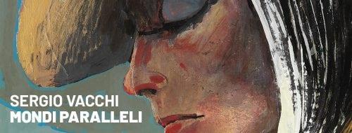 Sergio Vacchi. Mondi Paralleli