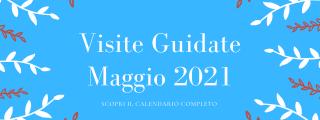 Visite guidate di Maggio 2021