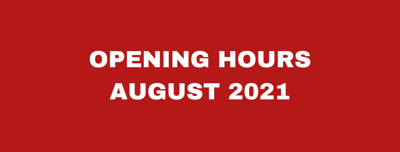 Opening hours August 2021